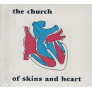 CHURCH, THE - Of Skins And Heart