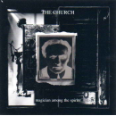 CHURCH, THE - Magician Among The Spirit