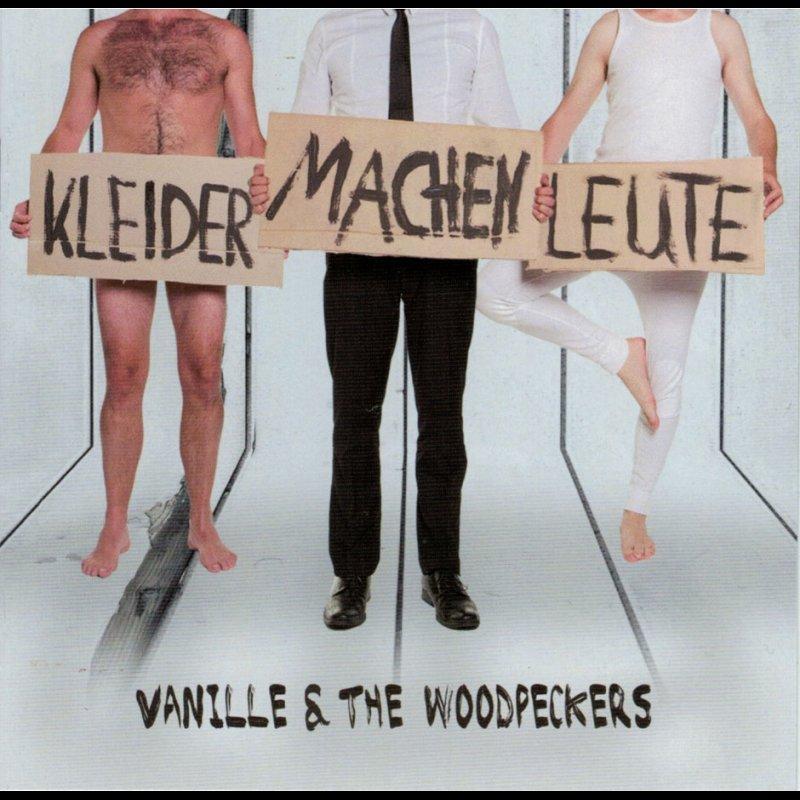 VANILLE & THE WOODPECKERS - Kleider Machen Leute, 12,90