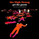 HIGH STRUNG, THE - Get The Guests