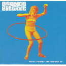 BRONCO BULLFROG - What People Did Before TV