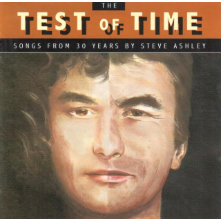ASHLEY, STEVE - The Test Of Time, Songs From 30 Years By Steve Ashley