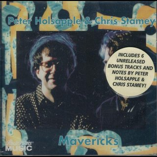 HOLSAPPLE, PETER & CHRIS STAMEY - Mavericks