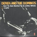 DEREK AND THE DOMINOS - Got To Get Better In A Little...