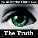 KATHARINE CHASE BAND, THE - The Truth