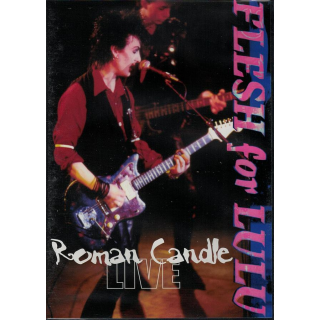 FLESH FOR LULU - Roman Candle Live