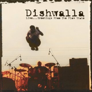 DISHWALLA - Live... Greetings From The Flow State