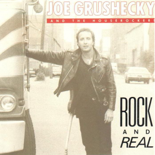 GRUSHECKY, JOE & THE HOUSEROCKERS - Rock And Real