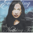 ALLISON, AMY  -  Everything And Nothing Too