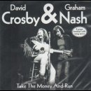 CROSBY, DAVID & NASH, GRAHAM - Take The Money And Run